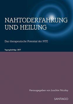 Nahtoderfahrung und Heilung von Nicolay,  Joachim
