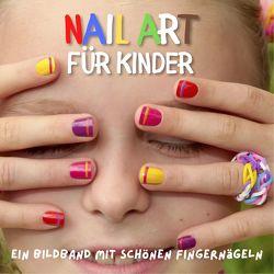 Nail Art für Kinder von Hübsch,  Bibi