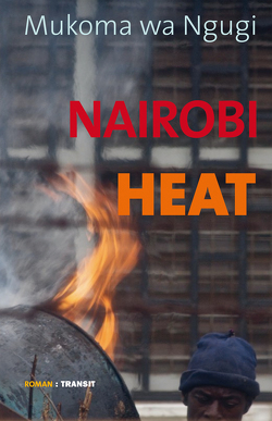 Nairobi Heat von Fröba,  Gudrun, Ngugi,  Mukoma wa, Nitsche,  Rainer