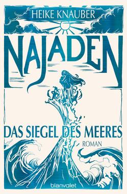 Najaden – Das Siegel des Meeres von Knauber,  Heike