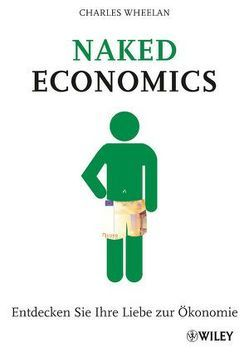 Naked Economics von Lamberty-Klaas,  Isabel, Wheelan,  Charles