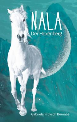 NALA Der Hexenberg von Proksch Bernabé,  Gabriela