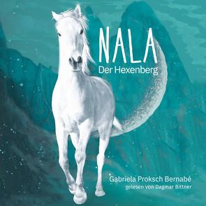 NALA – Der Hexenberg von Bittner,  Dagmar, Proksch Bernabé,  Gabriela, Proksch,  Gerhard