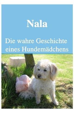 Nala Die wahre Geschichte eines Hundemädchens von Petlove,  Icony