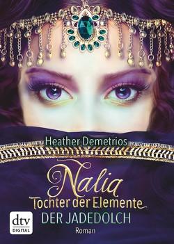 Nalia, Tochter der Elemente – Der Jadedolch von Burkhardt,  Gabriele, Demetrios,  Heather