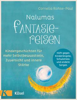 Nalumas Fantasiereisen von Rohse-Paul,  Cornelia