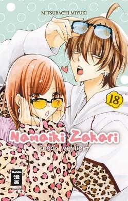 Namaiki Zakari – Frech verliebt 18 von Mitsubachi,  Miyuki, Steinle,  Christine