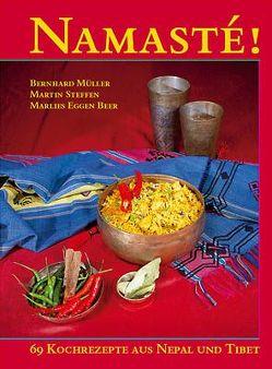 Namasté – 65 Kochrezepte aus Nepal und Tibet von Dalai Lama XIV, Eggen Beer,  Marlies, Mueller,  Bernhard, Spahni,  Patric, Steffen,  Martin