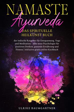 Namaste Ayurveda – das spirituelle Heilkunst Buch von Baumgartner,  Ulrike