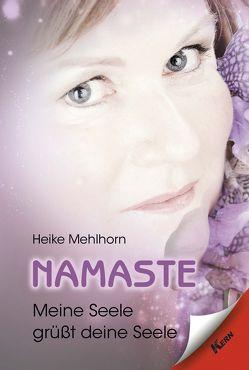 Namaste – Meine Seele grüßt deine Seele von Mehlhorn,  Heike