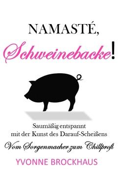 Namasté Schweinebacke! von Brockhaus,  Yvonne