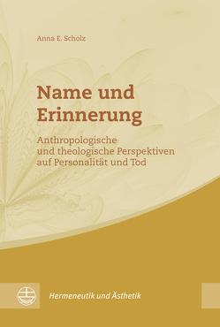 Name und Erinnerung von Scholz,  Anna E.
