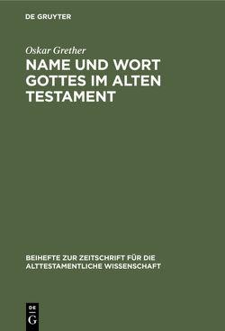 Name und Wort Gottes im Alten Testament von Grether,  Oskar