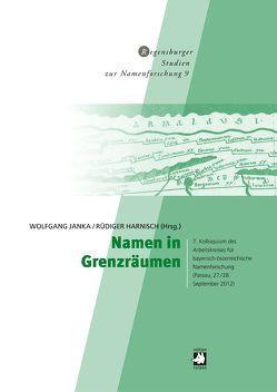 Namen in Grenzräumen von Graßl,  Sigrid, Harnisch,  Rüdiger, Janka,  Wolfgang, Spannbauer-Pollmann,  Rosemarie