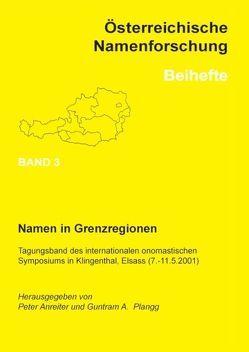 Namen in Grenzregionen von Anreiter,  Peter, Plangg,  Guntram A