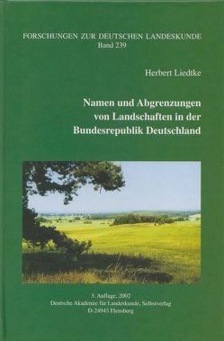 Namen und Abgrenzungen von Landschaften in der Bundesrepublik Deutschland von Förster,  Uwe, Liedtke,  Herbert