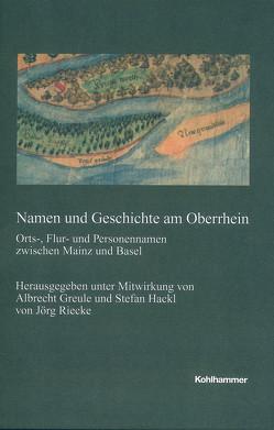 Namen und Geschichte am Oberrhein von Riecke,  Jörg