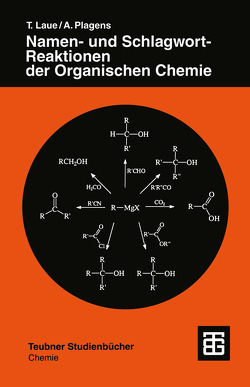 Namen- und Schlagwort-Reaktionen der Organischen Chemie von Laue,  Thomas, Plagens,  Andreas