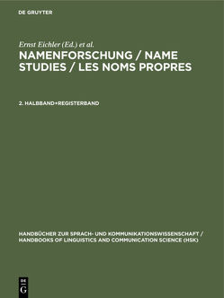 Namenforschung / Name Studies / Les noms propres / Namenforschung / Name Studies / Les noms propres. 2. Halbband+Registerband von Eichler,  Ernst, Hilty,  Gerold, Löffler,  Heinrich, Steger,  Hugo, Zgusta,  Ladislav