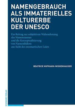 Namengebrauch als immaterielles Kulturerbe der UNESCO von Hofmann-Wiggenhauser,  Beatrice