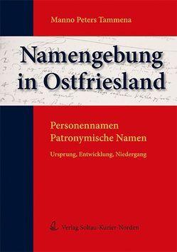 Namengebung in Ostfriesland von Tammena,  Manno P