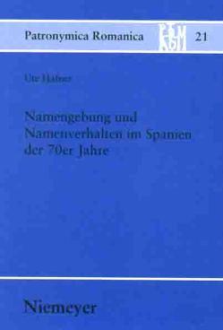 Namengebung und Namenverhalten im Spanien der 70er Jahre von Hafner,  Ute