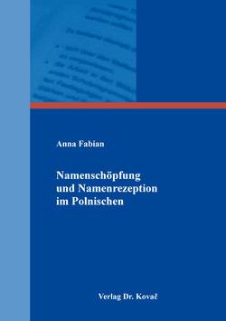 Namenschöpfung und Namenrezeption im Polnischen von Fabian,  Anna