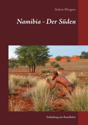 Namibia – Der Süden von Pfrogner,  Robert