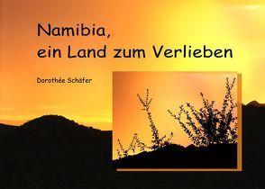 Namibia, ein Land zum Verlieben von Schäfer,  Dorothee