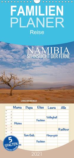 Namibia – Sehnsucht der Ferne – Familienplaner hoch (Wandkalender 2021 , 21 cm x 45 cm, hoch) von Bremser,  Christian