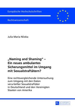 «Naming and Shaming» – Ein neues ambulantes Sicherungsmittel im Umgang mit Sexualstraftätern? von Niioka,  Julia Maria