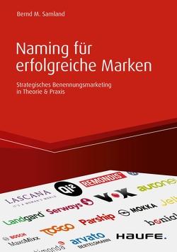 Naming für erfolgreiche Marken von Samland,  Bernd M.
