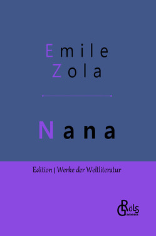 Nana von Zola,  Émile