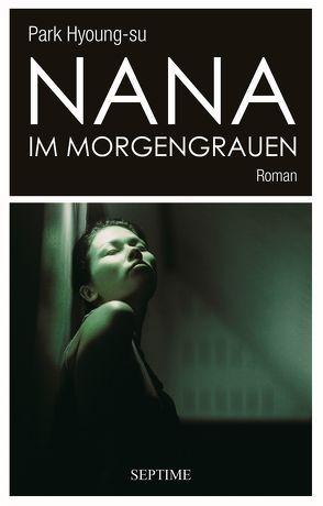 Nana im Morgengrauen von Haas,  Philipp, Hyoung-su,  Park, Sun,  Young Yun