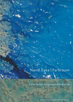 Nandl Eska – Farbraum von Bayerischer Kunstgewerbe-Verein e.V.,  München, Eska,  Nandl, Geiger,  Gisela, Glas,  Alexander, Raff,  Thomas