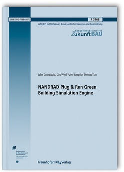NANDRAD Plug & Run Green Building Simulation Engine. von Grunewald,  John, Paepcke,  Anne, Tian,  Thomas, Weiss,  Dirk