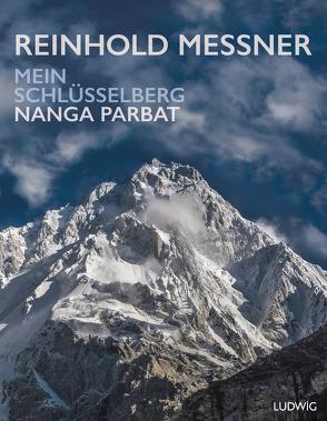 Nanga Parbat – Mein Schlüsselberg von Messner,  Reinhold