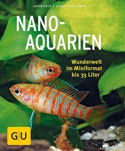 Nano-Aquarien von Geck,  Jakob, Schliewen,  Ulrich