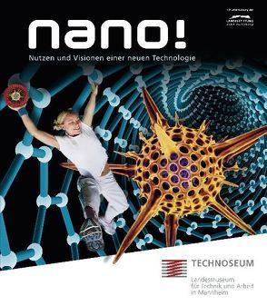 Nano! – Nutzen und Visionen einer neuen Technologie von Bappert,  Reiner, Deurer,  Tillmann, Sand,  Markus van der, Sigelen,  Alexander