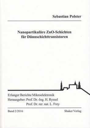 Nanopartikuläre ZnO-Schichten für Dünnschichttransistoren von Polster,  Sebastian