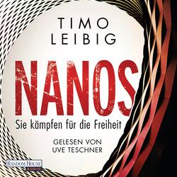 Nanos – Sie kämpfen für die Freiheit von Leibig,  Timo, Teschner,  Uve