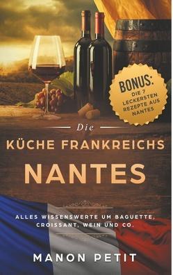 Nantes – Die Küche Frankreichs von Petit,  Manon