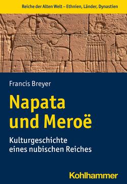 Napata und Meroë von Börm,  Henning, Breyer,  Francis, Hartmann,  Udo, Rollinger,  Robert, Steinacher,  Roland, Stickler,  Timo, von Reden,  Sitta
