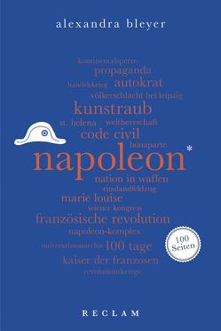Napoleon. 100 Seiten von Bleyer,  Alexandra