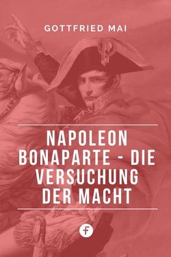 Napoleon Bonaparte von Mai,  Gottfried