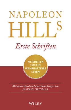 Napoleon Hills erste Schriften von Gitomer,  Jeffrey, Hill,  Napoleon, Schieberle,  Andreas