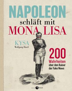 Napoleon schläft mit Mona Lisa von Hartl,  Wolfgang, KYSA
