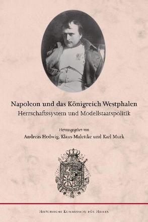 Napoleon und das Königreich Westphalen von Hedwig,  Andreas, Malettke,  Klaus, Murk,  Karl