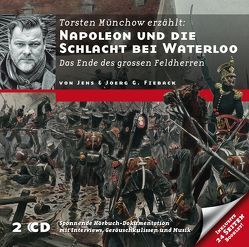 Napoleon und die Schlacht bei Waterloo von Fieback,  Jens, Fieback,  Joerg, Münchow,  Torsten