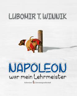 Napoleon war mein Lehrmeister von Winnik,  Lubomir T.